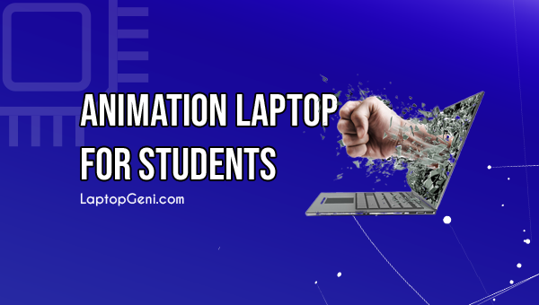 Best-Laptop-for-Animation-Students